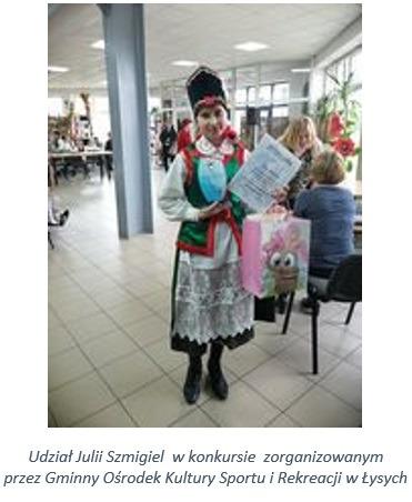 Udział Julii Szmigiel  w konkursie  zorganizowanym przez Gminny Ośrodek Kultury Sportu i Rekreacji w Łysych