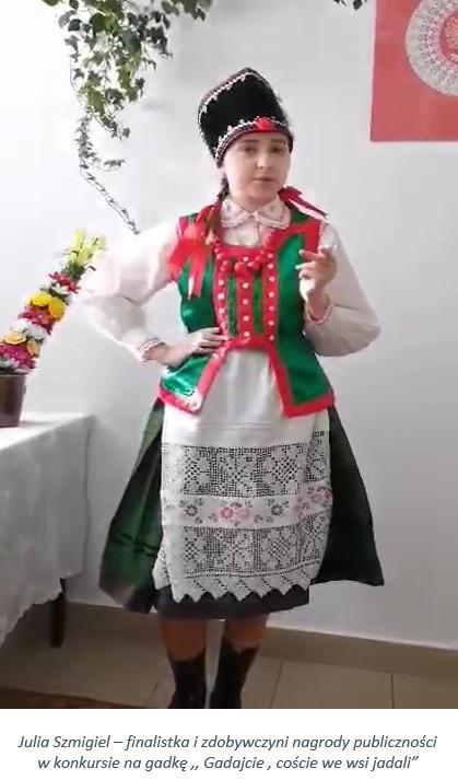 """Julia Szmigiel – finalistka i zdobywczyni nagrody publiczności w konkursie na gadkę ,,Gadajcie , coście we wsi jadali"""""""