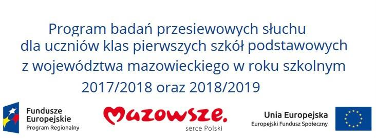 Program badań przesiewowych słuchu dla uczniów klas pierwszych szkół podstawowych z województwa mazowieckiego w roku szkolnym 2017/2018 oraz 2018/2019